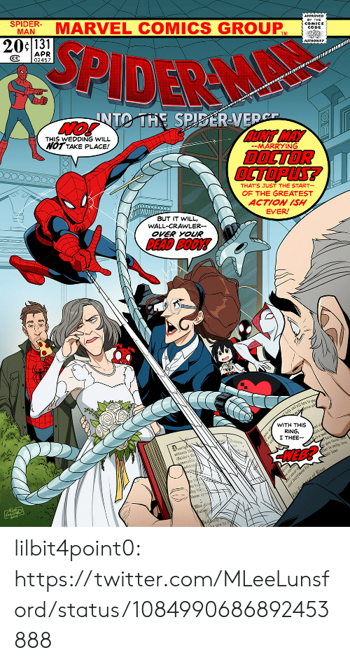 dead body: MARVEL COMICS GROUP  MAN  APPROVED  BY THE  20c131  SPIDER  CODE  APR  CC 02457  AUTHORITY  UNTO THE SPISERVED  THIS WEDDING WILL  NOT TAKE PLACE!  AUNT MAY  DOCTOR  OCTOPLS?  -MARRYING  THAT'S JUST THE START  OF THE GREATEST  ACTION ISH  EVER  BUT IT WILL,  WALL-CRAWLER--  OVER YOUR  DEAD BODY!  WITH THIS  RING,  I THEE-  earl  witness th  HEB?  Bride's fa  ther in unity, love  dvise  w tobe  ny  them s  Who give  he you to b lilbit4point0: https://twitter.com/MLeeLunsford/status/1084990686892453888