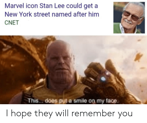 Cnet: Marvel icon Stan Lee could get a  New York street named after him  CNET  This... does put a smile on my face I hope they will remember you