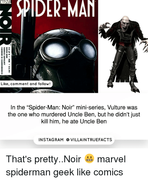 """Uncle Bens: MARVEL  SPIDER-MAN  A  B 2 59  Like, comment and follow  In the """"Spider-Man: Noir"""" mini-series, Vulture was  the one who murdered Uncle Ben, but he didn't just  kill him, he ate Uncle Ben  IN STAG RAM O VILLAINTRUEFACTS That's pretty..Noir 😬 marvel spiderman geek like comics"""