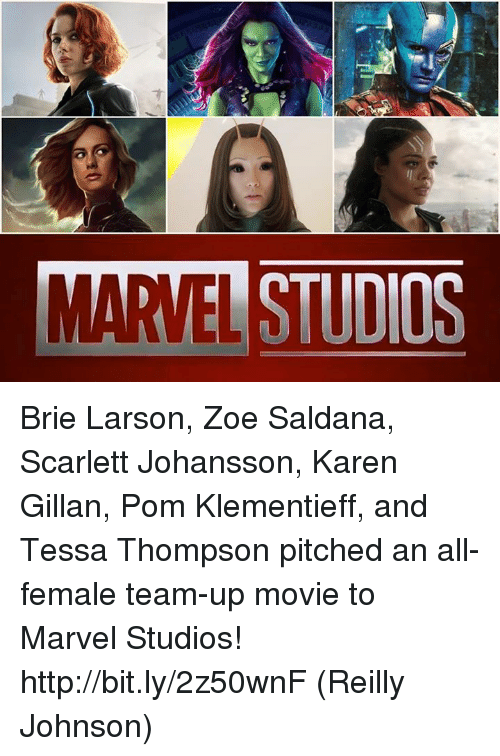 karen gillan: MARVEL STUDIOS Brie Larson, Zoe Saldana, Scarlett Johansson, Karen Gillan, Pom Klementieff, and Tessa Thompson pitched an all-female team-up movie to Marvel Studios! http://bit.ly/2z50wnF  (Reilly Johnson)