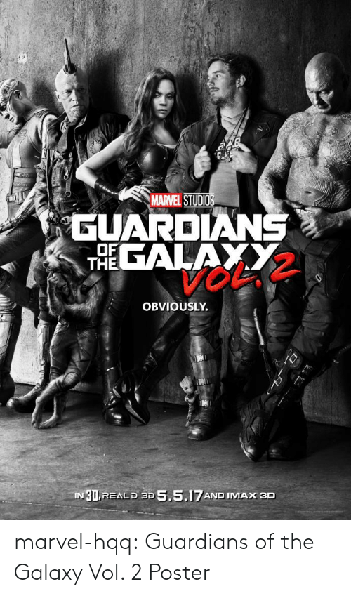 Galaxy Vol: MARVEL STUDIOS  GUARDIANS  THEALAY  OBVIOUSLY.  IN 30,REAL D 3D 5,5.17AND IMAX 3D marvel-hqq:  Guardians of the Galaxy Vol. 2 Poster