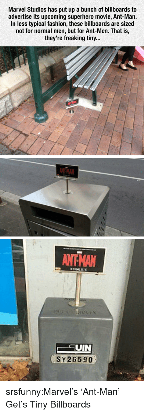 Superhero Movie: Marvel Studios has put up a bunch of billboards to  advertise its upcoming superhero movie, Ant-Man.  In less typical fashion, these billboards are sized  not for normal men, but for Ant-Men. That is,  they're freaking tiny...  ANTHAN  UIN  SY26590 srsfunny:Marvel's 'Ant-Man' Get's Tiny Billboards