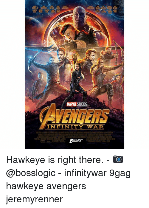 9gag, Memes, and Avengers: MARVEL STUDIOS  VENGERS  INFINITY WAR Hawkeye is right there. - 📷 @bosslogic - infinitywar 9gag hawkeye avengers jeremyrenner