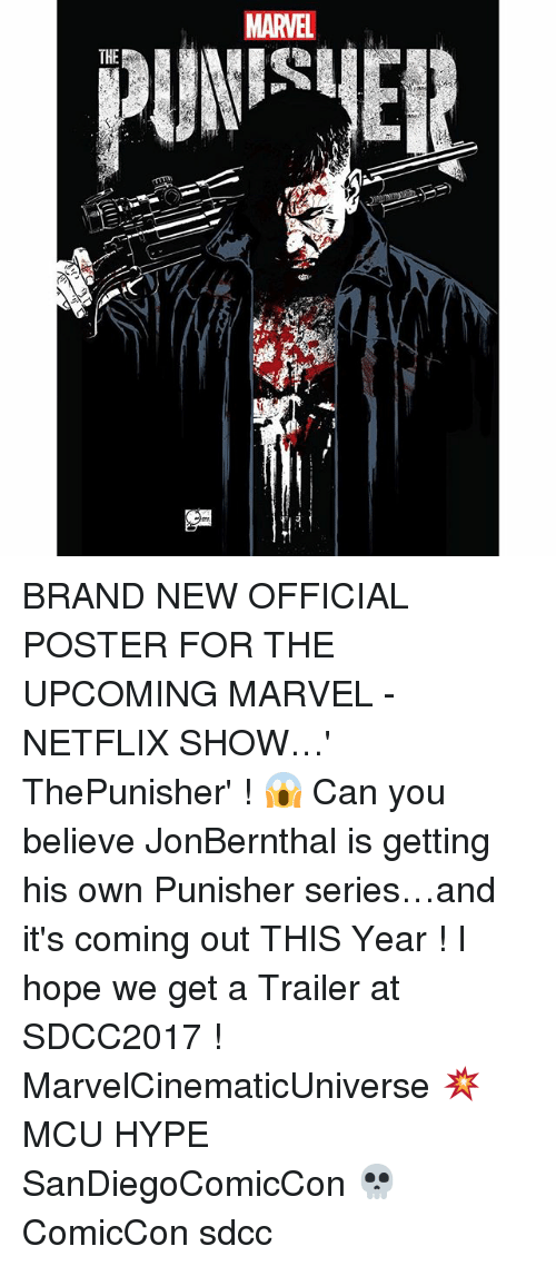 Hype, Memes, and Netflix: MARVEL  THE BRAND NEW OFFICIAL POSTER FOR THE UPCOMING MARVEL - NETFLIX SHOW…' ThePunisher' ! 😱 Can you believe JonBernthal is getting his own Punisher series…and it's coming out THIS Year ! I hope we get a Trailer at SDCC2017 ! MarvelCinematicUniverse 💥 MCU HYPE SanDiegoComicCon 💀 ComicCon sdcc