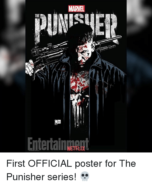 Memes, Netflix, and Marvel: MARVEL  THE  Entertainnnt  NETFLIX First OFFICIAL poster for The Punisher series! 💀