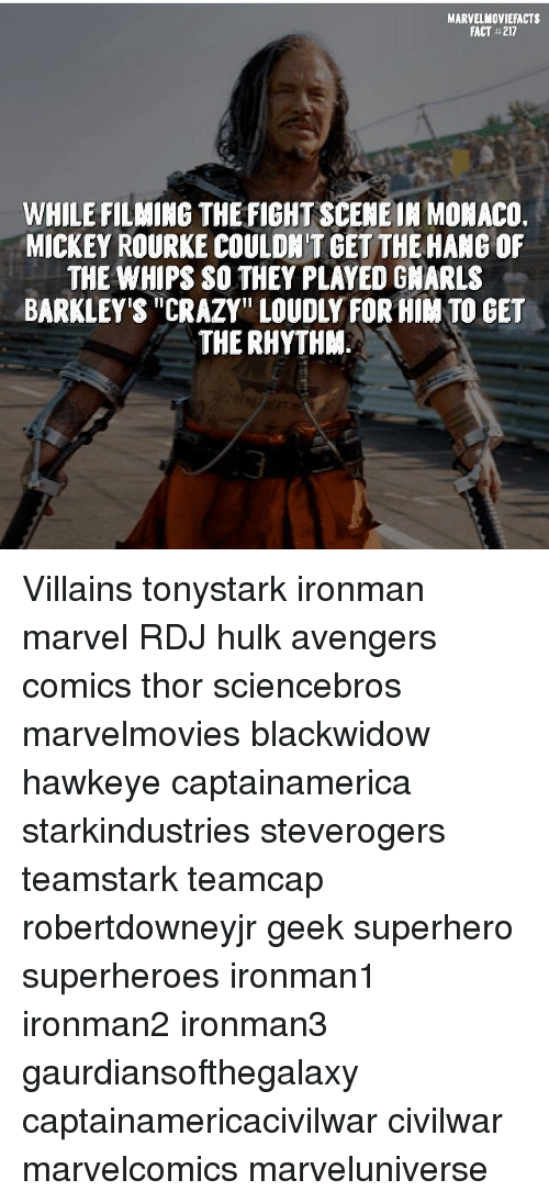 """mickey rourke: MARVELMOVIEFACTS  FACT #217  WHILE FILMING THE FIGHT SCENEIN MONACO.  MICKEY ROURKE COULDN'T GET THE HANG OF  THE WHIPS SO THEY PLAYED GMARLS  BARKLEY'S """"CRAZY"""" LOUDLY FOR HIM TO GET  THE RHYTHAM. Villains tonystark ironman marvel RDJ hulk avengers comics thor sciencebros marvelmovies blackwidow hawkeye captainamerica starkindustries steverogers teamstark teamcap robertdowneyjr geek superhero superheroes ironman1 ironman2 ironman3 gaurdiansofthegalaxy captainamericacivilwar civilwar marvelcomics marveluniverse"""