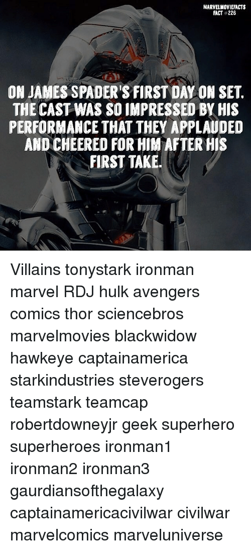 first take: MARVELMOVIEFACTS  FACT#226  ON JAMES SPADER'S FIRST DAY ON SET.  THE CAST WAS SO IMPRESSED BY HIS  PERFORMANCE THAT THEY APPLAUDED  AND CHEERED FOR HIM AFTER HIS  FIRST TAKE Villains tonystark ironman marvel RDJ hulk avengers comics thor sciencebros marvelmovies blackwidow hawkeye captainamerica starkindustries steverogers teamstark teamcap robertdowneyjr geek superhero superheroes ironman1 ironman2 ironman3 gaurdiansofthegalaxy captainamericacivilwar civilwar marvelcomics marveluniverse