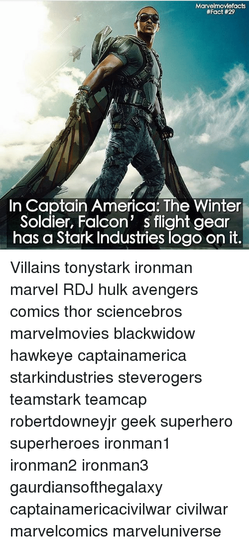 falcone: Marvelmoviefacts  #Fact #29  In Captain America: The Winter  Soldier, Falcon' s flight gear  has a Stark Industries logo on it. Villains tonystark ironman marvel RDJ hulk avengers comics thor sciencebros marvelmovies blackwidow hawkeye captainamerica starkindustries steverogers teamstark teamcap robertdowneyjr geek superhero superheroes ironman1 ironman2 ironman3 gaurdiansofthegalaxy captainamericacivilwar civilwar marvelcomics marveluniverse