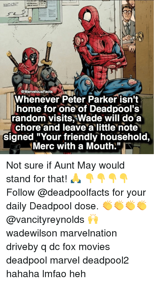 """Memes, Movies, and Deadpool: @MarvelousFacts  Whenever Peter Parker isn't  home for one of Deadpool's  random visits, Wade will do 'a  chore and leave a little note  Signed """"Your friendly household,  Merc with a Mouth. Not sure if Aunt May would stand for that! 🙏 👇👇👇👇 Follow @deadpoolfacts for your daily Deadpool dose. 👏👏👏👏 @vancityreynolds 🙌 wadewilson marvelnation driveby q dc fox movies deadpool marvel deadpool2 hahaha lmfao heh"""