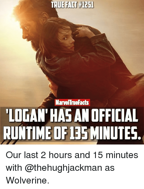 """Memes, 🤖, and Wolverines: MarvelTrueFacts  """"LOGAN HASANOFFICIAL  RUNTIME OF1BSMINUTES Our last 2 hours and 15 minutes with @thehughjackman as Wolverine."""