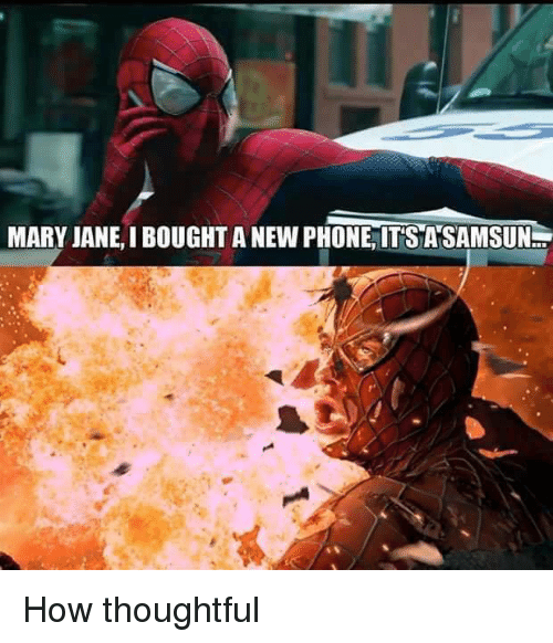Memes, Thought, and 🤖: MARY JANE,I BOUGHT A NEWPHONE, ITS ANSAMSUN How thoughtful