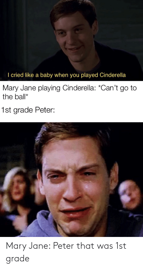 Mary Jane: Mary Jane: Peter that was 1st grade