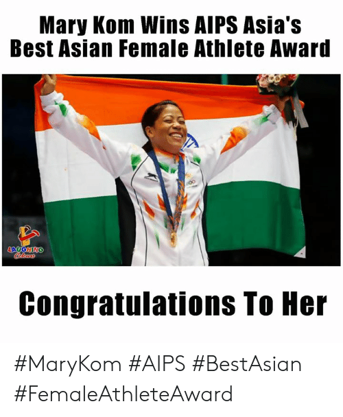 Indianpeoplefacebook: Mary Kom Wins AIPS Asia's  Best Asian Female Athlete Award  LAUGHING  Colors  Congratulations To Her #MaryKom #AIPS #BestAsian #FemaleAthleteAward