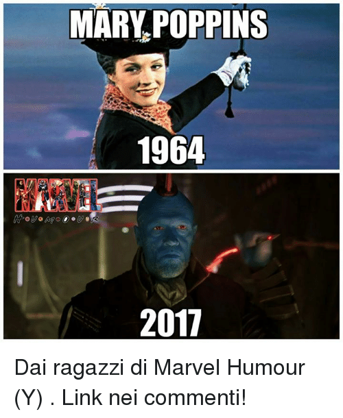 Memes, Link, and Marvel: MARY POPPINS  1964  2017 Dai ragazzi di Marvel Humour (Y) . Link nei commenti!