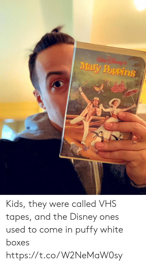 vhs: Mary Poppins Kids, they were called VHS tapes, and the Disney ones used to come in puffy white boxes https://t.co/W2NeMaW0sy