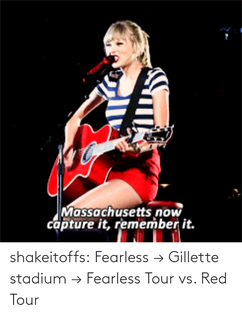 gillette stadium: Massachusetts now  capture it, remember it. shakeitoffs:  Fearless→Gillette stadium→Fearless Tour vs. Red Tour