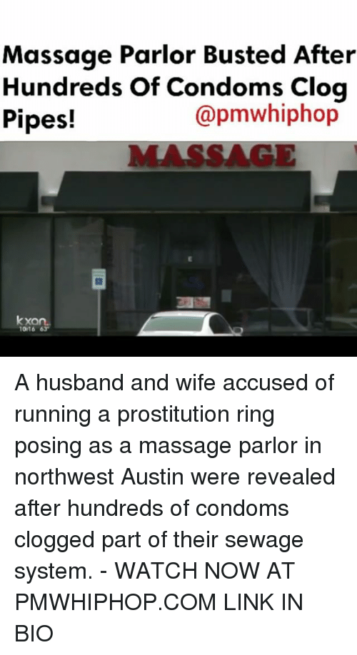 Massage, Memes, and Link: Massage Parlor Busted After  Hundreds of Condoms  Clog  (apmWhiphop  Pipes!  kxa  1016 63 A husband and wife accused of running a prostitution ring posing as a massage parlor in northwest Austin were revealed after hundreds of condoms clogged part of their sewage system. - WATCH NOW AT PMWHIPHOP.COM LINK IN BIO