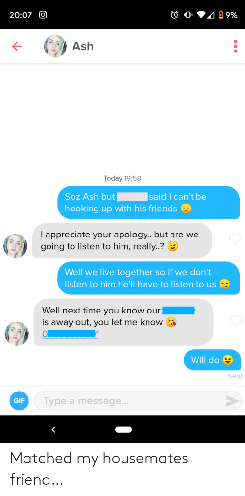 Matched: Matched my housemates friend…