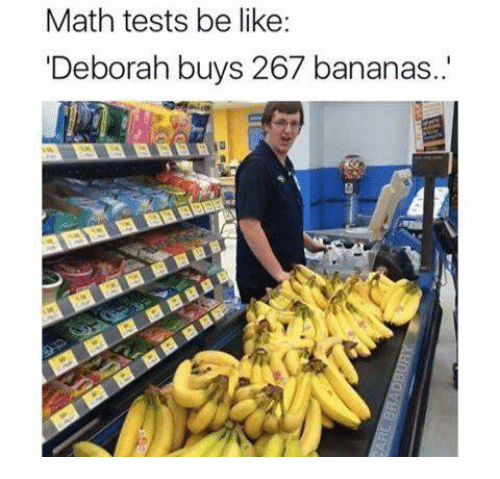 Deborah: Math tests be like  Deborah buys 267 bananas