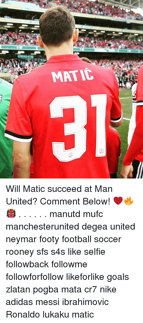 Adidas, Football, and Goals: MATIC  31 Will Matic succeed at Man United? Comment Below! ❤️🔥👹 . . . . . . manutd mufc manchesterunited degea united neymar footy football soccer rooney sfs s4s like selfie followback followme followforfollow likeforlike goals zlatan pogba mata cr7 nike adidas messi ibrahimovic Ronaldo lukaku matic