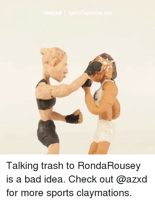 claymation: mation com Talking trash to RondaRousey is a bad idea. Check out @azxd for more sports claymations.
