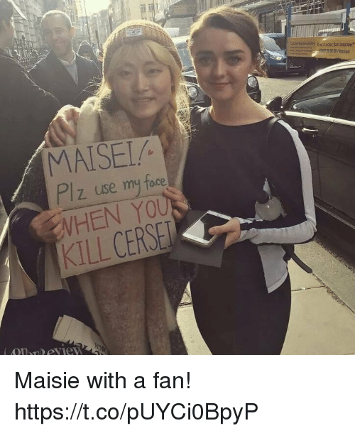 My Face When, Face, and You: MATSEI/  z use my face  WHEN YOU  KILL CERSE Maisie with a fan! https://t.co/pUYCi0BpyP
