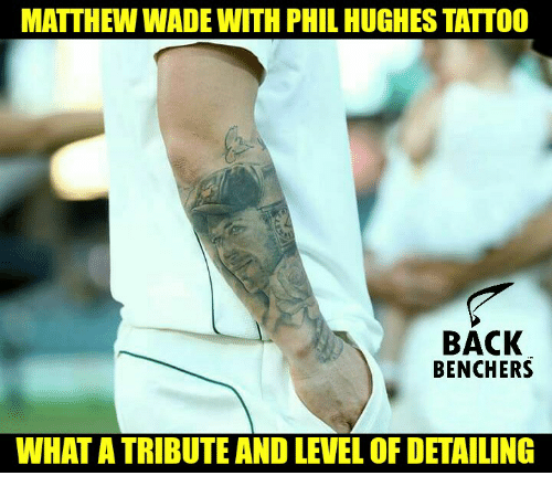 Matthew Wade: MATTHEW WADE WITH PHIL HUGHESTATTOO  BACK  BENCHERS  WHAT A TRIBUTE AND LEVEL OF DETAILING