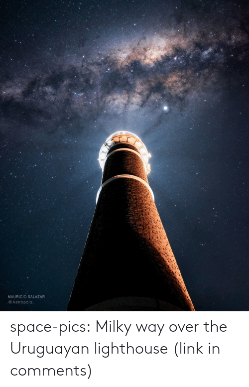 Salazar: MAURICIO SALAZAR  .@Astropolo_ space-pics:  Milky way over the Uruguayan lighthouse (link in comments)