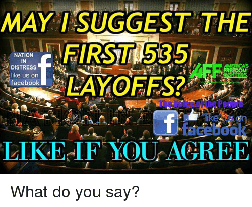 facebook likes: MAY SUGGEST THE  FIRST 585  NATION  IN  AMERICAS  DISTRESS  REEDOM  like us on  LAYOFFS?  facebook  LIKE IF YOU AGREE What do you say?