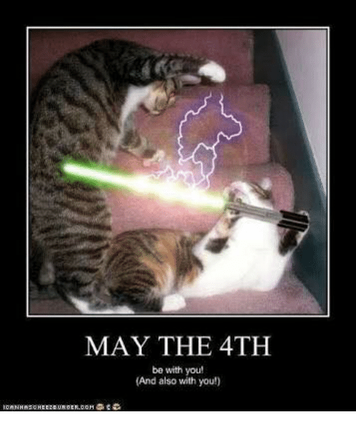 May The 4th Be With You And Also With You: MAY THE 4TH Be With You! And Also With You!