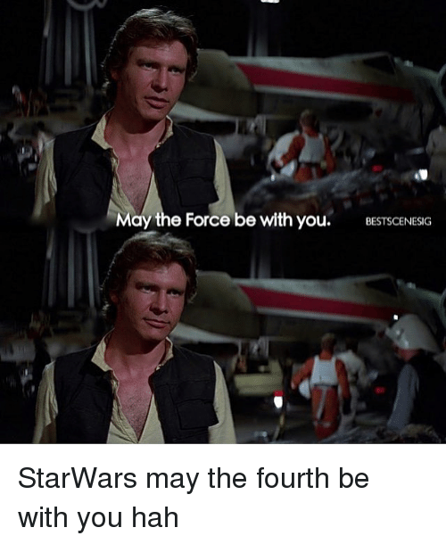 May The Fourth Be With You Meme: 25+ Best Memes About May The Force Be With You