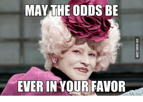 Pulling Hair Out Meme: MAY THE ODDS BE  EVER IN YOUR FAVOR
