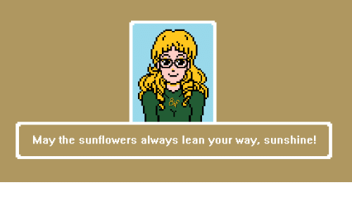 Sunflowering: May the sunflowers always lean your way, sunshine!