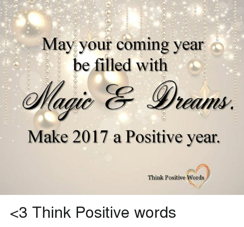 Memes, 🤖, and Posits: May your coming year  be filled with  Make 2017 a Positive year.  Think Positive Words <3 Think Positive words