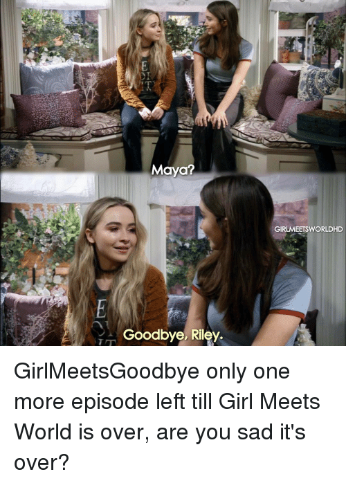 girl meets world maya fails I went to the last taping of season 1 for girl meets world and it was one of the most gratifying, emotional and fun experiences i've had on the set.