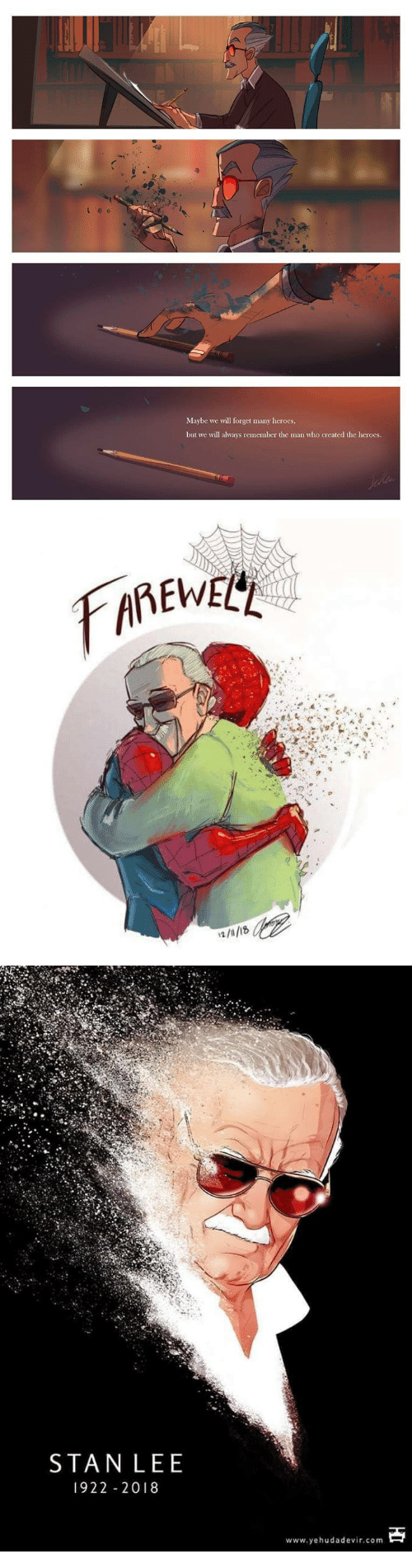 Who Created: Maybe we will forget many heroes  but we will always remember the man who created the heroes.   STAN LEE  922 2018  www.yehudadevir.com