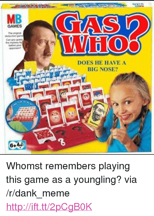 """Big Nose: MB  GAMES  WHO  DOES HE HAVE A  BIG NOSE? <p>Whomst remembers playing this game as a youngling? via /r/dank_meme <a href=""""http://ift.tt/2pCgB0K"""">http://ift.tt/2pCgB0K</a></p>"""