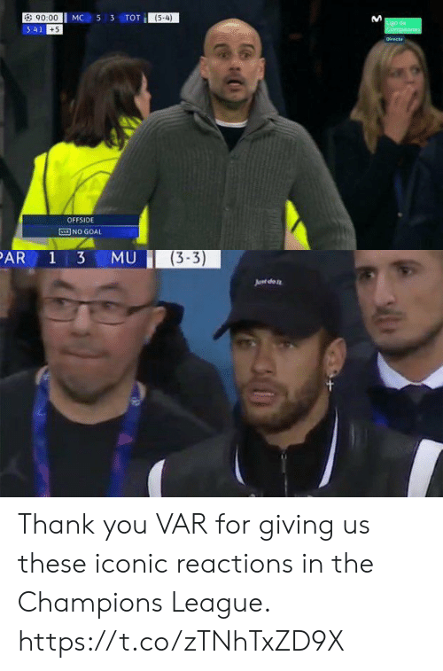 dfo: MC 53 TOT  90:00  3:41  (5-4)  +5  OFFSIDE  ENI NO GOAL   (3-3)  Junt dfo Thank you VAR for giving us these iconic reactions in the Champions League. https://t.co/zTNhTxZD9X