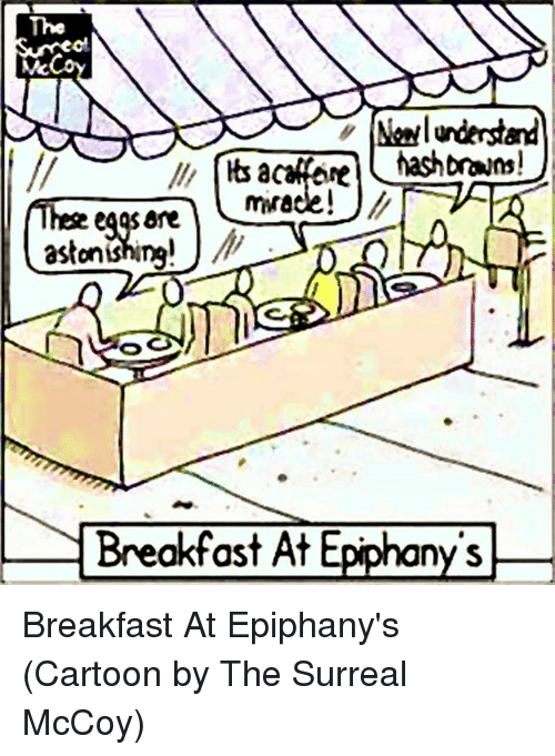 Episcopal Church : Mc  Newl understand  hash brans!  Breakfast At Epiphany's Breakfast At Epiphany's  (Cartoon by The Surreal McCoy)