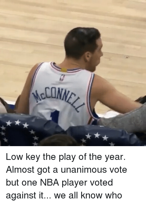 Memes, 🤖, and Player: McCON  SANNEZ Low key the play of the year. Almost got a unanimous vote but one NBA player voted against it... we all know who