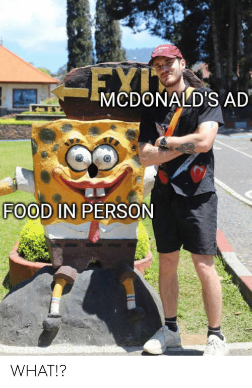 mcdonalds ad: MCDONALD'S AD  FOOD IN PERSON WHAT!?