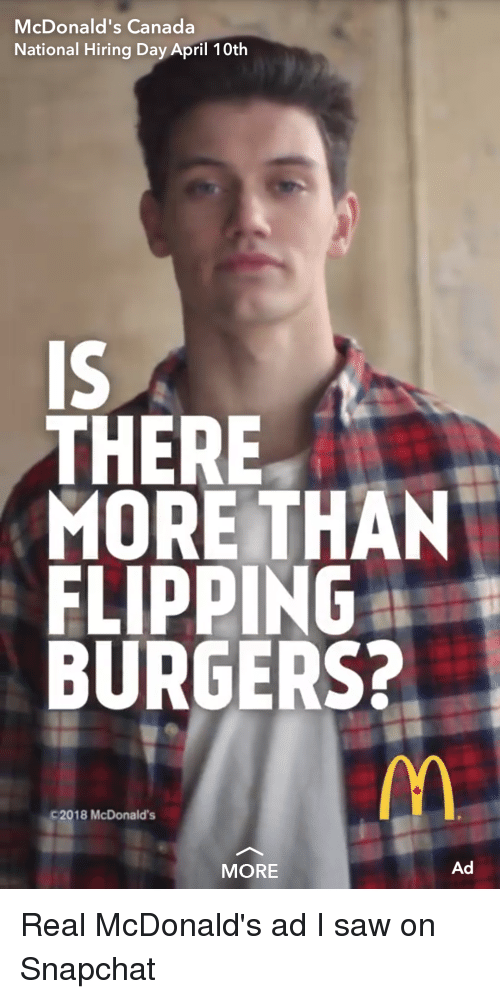 mcdonalds ad: McDonald's Canada  National Hiring Day April 10th  IS  THERE  MORE THAN  FLIPPING  BURGERS?  C 2018 McDonald's  MORE  Ad