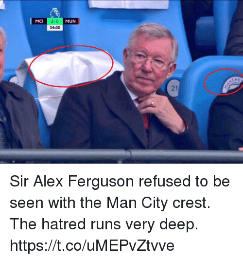 Soccer, Ferguson, and Alex Ferguson: MCI  MUN  34:00  21 Sir Alex Ferguson refused to be seen with the Man City crest.  The hatred runs very deep. https://t.co/uMEPvZtvve