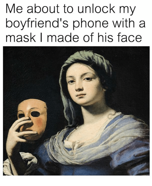 Phone, Classical Art, and Mask: Me about to unlock my  boyfriend's phone with a  mask I made of his face