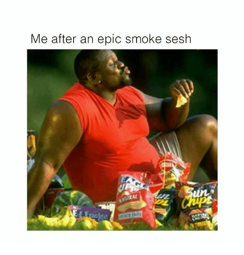 Epicly: Me after an epic smoke sesh  areat