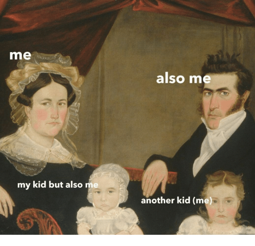 Another, Kid, and But: me  also me  my kid but also me  another kid (me)