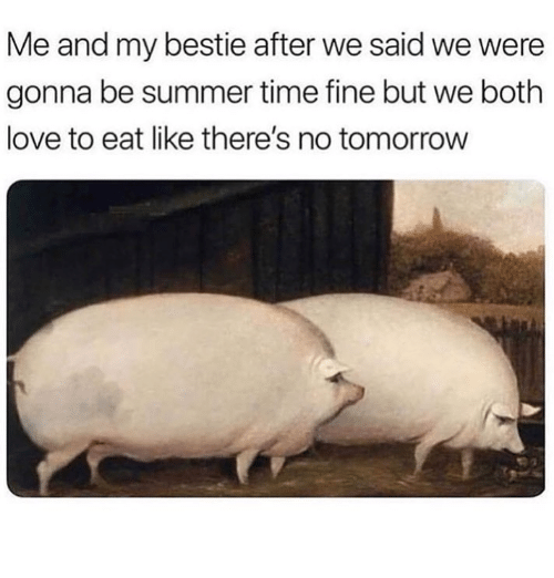 Love, Relationships, and Summer: Me and my bestie after we said we were  gonna be summer time fine but we both  love to eat like there's no tomorrow