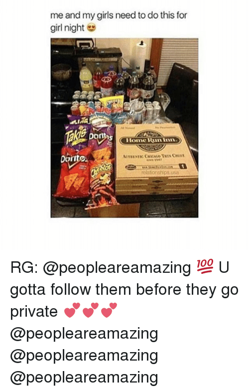 Girls, Girl, and Usa: me and my girls need to do this for  girl night  Dorn  HomeRun Inn  Dort  relationshps.usa RG: @peopleareamazing 💯 U gotta follow them before they go private 💕💕💕 @peopleareamazing @peopleareamazing @peopleareamazing
