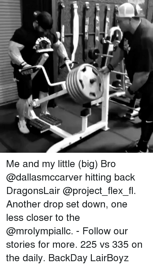 Flexing, Memes, and Back: Me and my little (big) Bro @dallasmccarver hitting back DragonsLair @project_flex_fl. Another drop set down, one less closer to the @mrolympiallc. - Follow our stories for more. 225 vs 335 on the daily. BackDay LairBoyz
