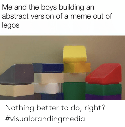 Legos: Me and the boys building an  abstract version of a meme out of  legos Nothing better to do, right? #visualbrandingmedia